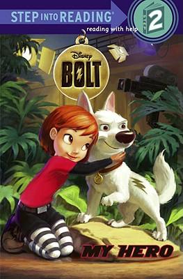 Disney Bolt, My Hero By Jordan, Apple/ Phillipson, Andrew (ILT)/ Orpinas, Jean-Paul (ILT)/ Disney Storybook Artists (ILT)